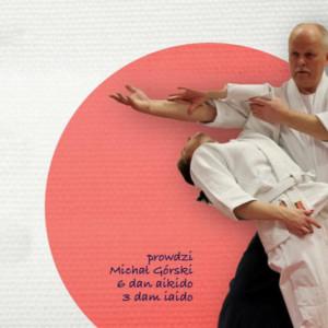 Seminarium z sensei Michałem Góskim (6 dan Aikido, 3 dan Iaido)